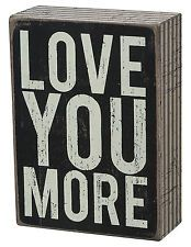 "PBK Wood Wooden 5 1/2"" x 4"" BOX SIGN ""Love You More"""