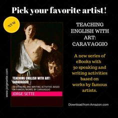 For further info, please CLICK HERE: http://wp.me/p4gEKJ-1lS ‪#‎caravaggio‬ ‪#‎matisse‬ ‪#‎picasso‬ ‪#‎teachingenglish‬ ‪#‎learningenglish‬ ‪#‎art‬ ‪#‎languages‬.
