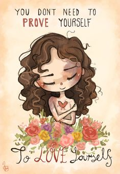 You Don't Need To Prove Yourself To Love Yourself by Chibi-Joey on DeviantArt Best Quotes, Funny Quotes, Life Quotes, The Garden Of Words, Prove It, Happy Thoughts, Anime Art Girl, Cartoon Art, Chibi