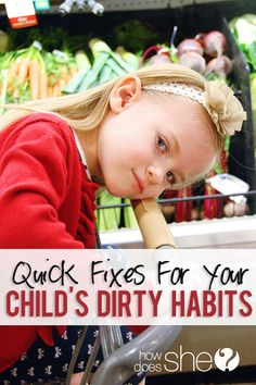 Quick Fixes for your Child's Dirty Habits. Great ideas include personal hygiene habits, restaurant tables, grocery carts, etc..