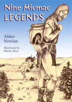 Nine Micmac Legends by Alden Nowlan