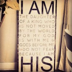 Know your identity in CHRIST and never forget it!!!! You are a daughter! You are a son!~ Amor
