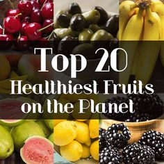 Top 20 Healthiest Fruits on the Planet