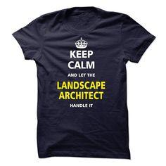 (New Tshirt Great) Let the LANDSCAPE ARCHITECT [Tshirt design] Hoodies, Tee Shirts