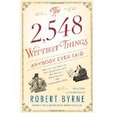 The 2,548 Wittiest Things Anybody Ever Said (Paperback)By Robert Byrne