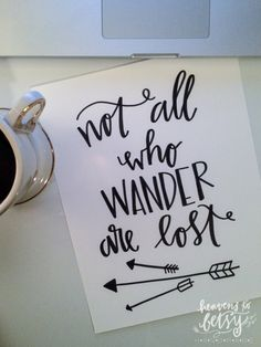 Not All Who Wander Are Lost Hand Lettered Print by HTBHandmade