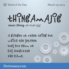 Thingamajig - A legitimate word?!?