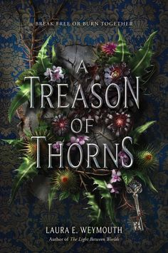 A Treason of Thorns by Laura E. Weymouth is a darkly atmospheric YA fantasy featuring a crumbling manor ravaged by its bound magic and the little girl who is now grown-up and ready to save the place she once called her home. Up Book, Love Book, Fantasy Book Covers, Adult Fantasy Books, Fantasy Books To Read, Beautiful Book Covers, Book Cover Design, Book Worms, Audio Books
