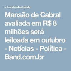 Mansão de Cabral avaliada em R$ 8 milhões será leiloada em outubro - Notícias - Política - Band.com.br