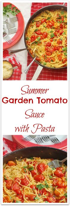 Summer Garden Tomato Sauce Pasta. Fresh picked summer tomatoes, oregano and parsley cooked with onions and garlic and served with Angel Hair pasta.