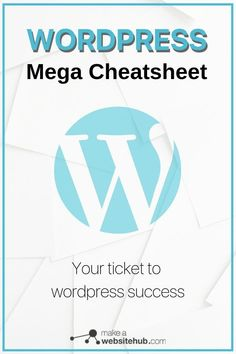 The WordPress Mega Cheat Sheet - Make A Website Hub - Ace your wordpress game with the Wordpress mega cheatsheet. Learn how to use wordpress keyboardshortcuts and template tags effectively.