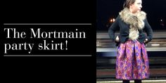 How to make The Mortmain party skirt! | Gather sewing patterns