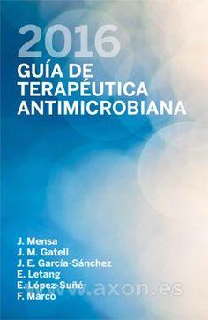 Guía de terapéutica antimicrobiana: 2016. https://www.axon.es/Axon/LibroFicha.asp?Libro=109264&T=GUIA+DE+TERAPEUTICA+ANTIMICROBIANA+2016