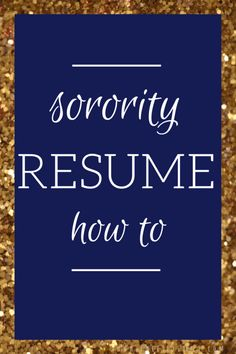 What To Include On A Sorority Resume For Sorority Recruitment How