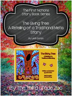 This FREEBIE is part of my First Nations Story Book Series and features activities that accompany the book A Giving Tree: A Retelling of a Traditional Metis Story by Metis author Leah Dorian. Native American Quotes, Native American Symbols, Native American History, American Indians, Aboriginal Education, Indigenous Education, Canada For Kids, The Giving Tree, School Librarian