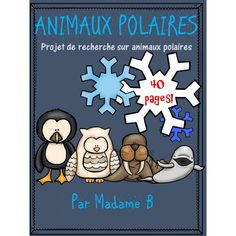 Animaux polaires: recherche Daycare Themes, Teaching Tools, Arctic, Afin, Homeschool, Voici, Fictional Characters, Classroom Ideas, Science