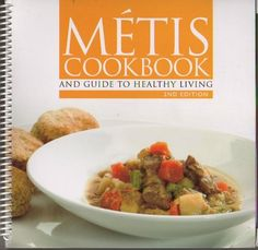 Metis Cookbook and Guide to Healthy Living Venison Recipes, Health Organizations, Health Advice, Home Remedies, Guacamole, Healthy Living, Beef, Cooking, Ethnic Recipes