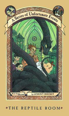 Lemony Snicket's THE REPTILE ROOM by Brett Helquist -did cvrs of whole Series of Unfortunate Events