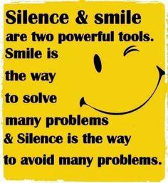 Silence & smile.