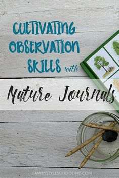 Cultivating Observation Skills with Simple Nature Journals http://familystyleschooling.com/2016/05/04/nature-journals/