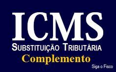 SIGA o FISCO: O complemento do ICMS da substituição tributária