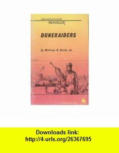 Duneraiders (Traveller) William H. Keith ,   ,  , ASIN: B000N7MA0S , tutorials , pdf , ebook , torrent , downloads , rapidshare , filesonic , hotfile , megaupload , fileserve