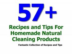 57  Recipes and Tips For Homemade Natural Cleaning Products