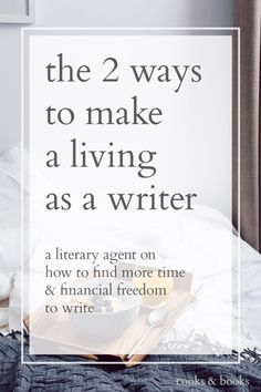 Want to write full-time? Try this new mindset to help you to get the financial freedom you need so you can quit your day job and write full-time: time!http://cooksplusbooks.com/2016/04/26/the-two-ways-to-make-a-living-as-a-writer/