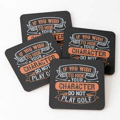 'If You Wish To Hide Your Character, Do Not Play Golf' Coasters by CavemanMedia Play Golf, Cold Drinks, Sell Your Art, Coaster Set, Wish, Printed, Awesome, People, Character