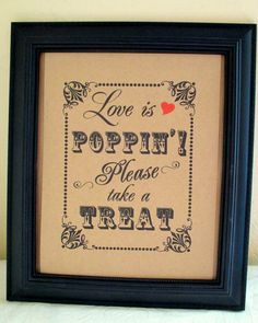 8 x 10 Popcorn Buffet / Popcorn Bar / Take A Treat-Favors Wedding Sign - Single Sheet- Love is Poppin'(Style: POPPIN)