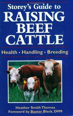 Storeys Guide to Raising Beef Cattle: Health, Handling, Breeding (3rd Edition)