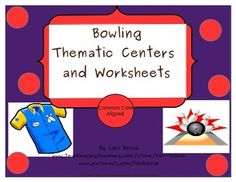 Bowling Thematic Centers and Worksheets  ***Common Core Al
