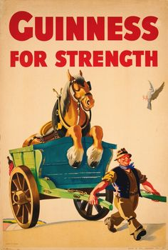 Original vintage advertising poster: Guinness for Strength. Featuring an humorous painting by artist J. Gilroy Source: antikbar.co.uk