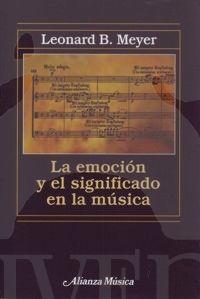 MEYER, L.- EMOCION Y SIGNIFICADO MUSICA