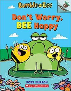 KISS THE BOOK Jr.: Bubble and Bee: Don't Worry, Bee Happy by Ross Bur...