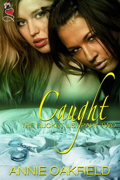 The Bucket List: Part Two - Caught by Annie Oakfield