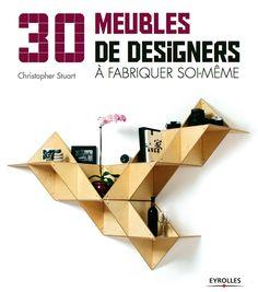 30 MEUBLES DE DESIGNERS à fabriquer soi-même