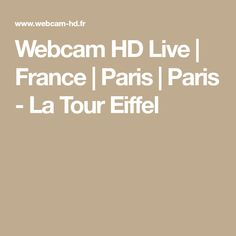 Webcam HD Live | France | Paris | Paris - La Tour Eiffel