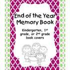 Here is an End of the Year Memory book for your students to fill out to help them remember their school year.  There is a cover page for Kindergart...