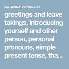 greetings and leave takings, introducing yourself and other person, personal pronouns, simple present tense, thanking | suksesselalu2013