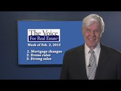 For the week of Feb. 2, 2015, The Voice for Real Estate looks at mortgage changes that aim to help households obtain safe and affordable financing for their home purchase, the status of federal rules on the commercial use of drones, and the solid end to home sales in 2014.