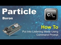 How To Put Particle Boron Into Listening Mode Software Development, Technology, Tech, Tecnologia