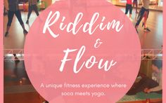 RIDDIM & FLOW – where Soca meets Yoga | TorontoDance.com