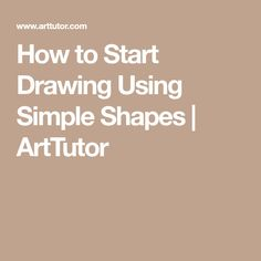 How to Start Drawing Using Simple Shapes | ArtTutor