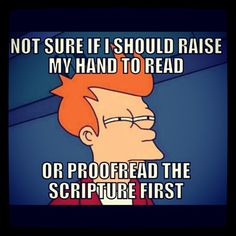Especially reading a scripture en français, because I have to say, some of them are humdingers!