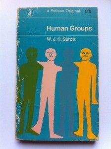 Vintage Pelican Paperback Book, no. A346: W.J.H.Sprott - Human Groups.