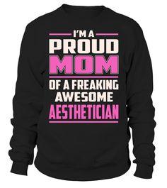 Aesthetician Proud MOM Job Title T-Shirt #Aesthetician