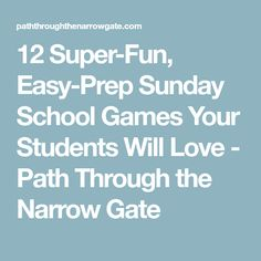 12 Super-Fun, Easy-Prep Sunday School Games Your Students Will Love - Path Through the Narrow Gate