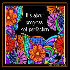 """It's About Progress"" by Debi Payne Designs"
