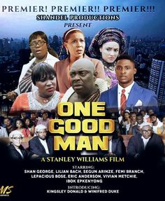 All is set for 'One Good Man,' a film made by popular Nigerian actress and movie producer, Shan George to première in Agura Hotel, Garki Abuja come July 31.
